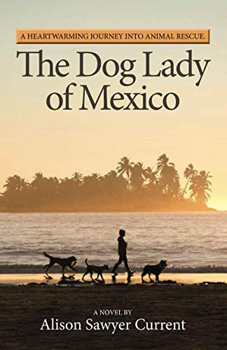 The Dog Lady of Mexico: A Heartwarming Journey into