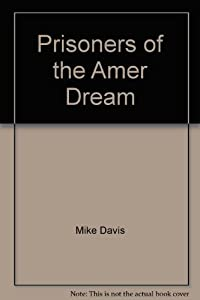 Prisoners of the American Dream by Schocken Books