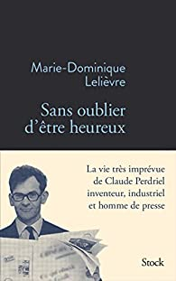 Sans oublier d'être heureux par Marie-Dominique Lelièvre