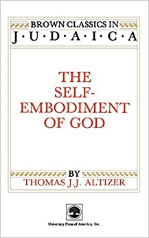 Book The Self-Embodiment of God (Brown Classics in Judaica Series)