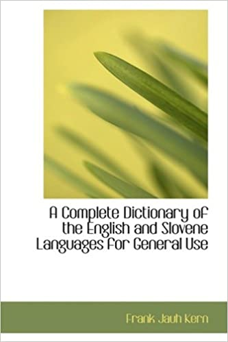 Book A Complete Dictionary of the English and Slovene Languages for General Use