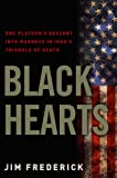Book cover for Black Hearts: One Platoon's Descent into Madness in Iraq's Triangle of Death