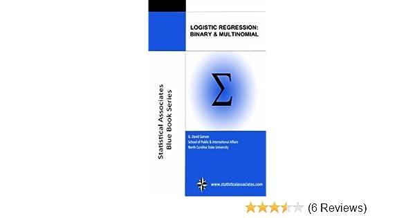 Logistic Regression: Binary & Multinomial: 2016 Edition (Statistical  Associates