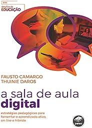 A Sala de Aula Digital: Estratégias Pedagógicas para Fomentar o Aprendizado Ativo, On-Line e Híbrido