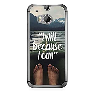 Inspirational HTC One M8 Case - I will Because I can