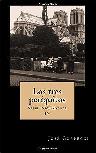 Los tres periquitos (Nick Zarate) (Volume 4) (Spanish Edition): José Gurpegui: 9781502834003: Amazon.com: Books