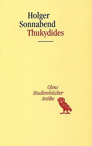 Thukydides (Studienbücher Antike) Taschenbuch – 1. Juni 2011 Holger Sonnabend Olms Georg 3487127873