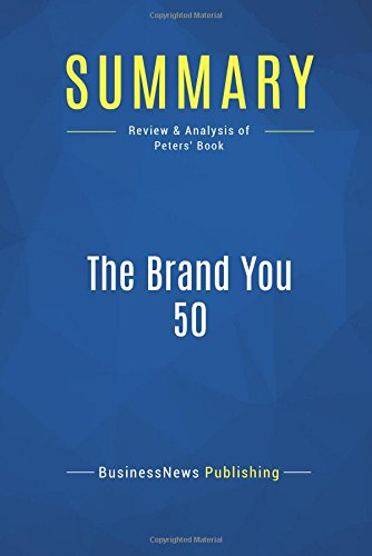 Download Summary: The Brand You 50: Review and Analysis of Peters' Book PDF
