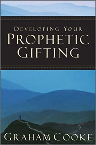 Amazoncom Developing Your Prophetic Gifting 9780800793265
