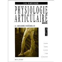 physiologie articulaire t. 2 - membre inferieur 5e ed.