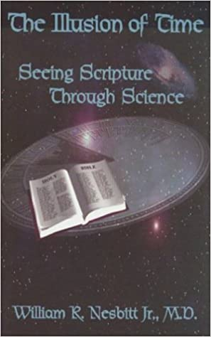 The Illusion of Time - Seeing Scripture Through Science