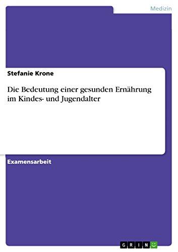 Die Bedeutung einer gesunden Ernährung im Kindes- und Jugendalter (German Edition)