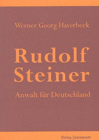 Rudolf Steiner, Anwalt für Deutschland