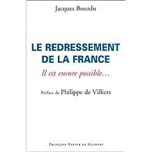 REDRESSEMENT DE LA FRANCE (LE) : IL EST ENCORE POSSIBLE