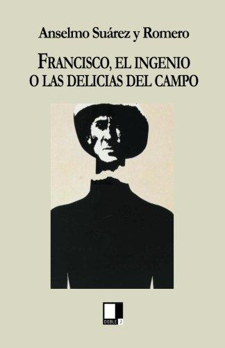 Francisco Tapa blanda – 27 feb 2009 Anselmo Suárez y Romero Editorial Doble J S.L. 8496875024