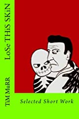 Lose This Skin: Best of Short Works Paperback
