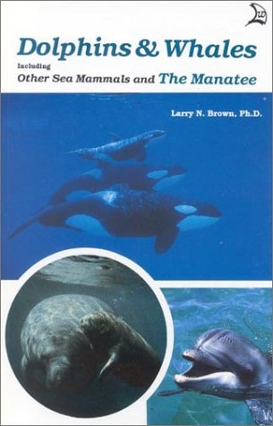 Download Dolphins & Whales, Including Other Sea Mammals and the Manatee pdf epub