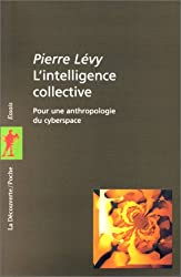 L'Intelligence collective : Pour une anthropologie du cyberspace