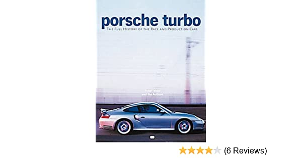 Porsche Turbo: The Full History of the Race and Production Cars: Peter Vann, Clauspeter Becker, Malte Jurgens, Michael Kockritz, Eckhard Schimpf: ...
