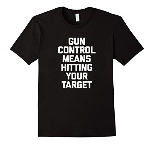 Mens Gun Control Means Hitting Your Target T-Shirt funny saying 2XL Black (Targets Hitting)