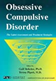 Obsessive Compulsive Disorder : The Latest Assessment and Treatment Strategies, Steketee, Gail and Pigott, Teresa, 188753718X