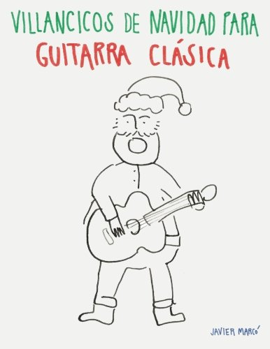 Villancicos de Navidad para Guitarra Clásica: Canciones en ...