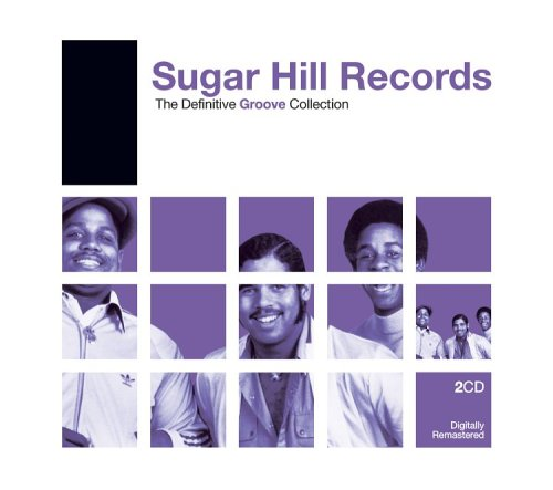Sugar Hill Records: The Definitive Groove Collection