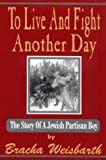 To Live and Fight Another Day, Bracha Weisbarth, 9659046235