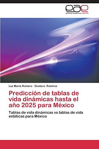 Descargar Libro Prediccion De Tablas De Vida Dinamicas Hasta El Ano 2025 Para Mexico Romero Luz Maria