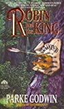 Robin and the King by Parke Godwin front cover