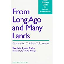 From Long Ago and Many Lands: Stories for Children Told Anew