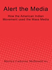 Alert the Media: How the American Indian Movement Used the Mass Media