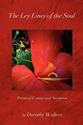 The Ley Lines of the Soul: Poems of Ecstasy and Ascension