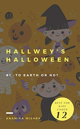 Hallwey's Halloween: #1 -To Earth Or No? (Hallwey Series)]()