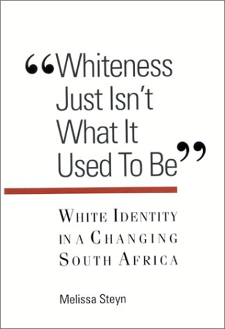 Whiteness Just Isn't What It Used To Be: White Identity in a Changing South Africa (SUNY series, INTERRUPTIONS:  Border Testimony(ies) and Critical Discourse/s) pdf