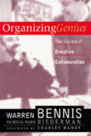 Organizing Genius: The Secrets of Creative Collaboration by Handy, Charles