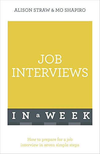 Job Interviews In A Week: How To Prepare For A Job Interview In Seven Simple