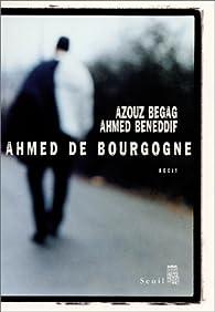 Ahmed de Bourgogne par Ahmed Beneddif