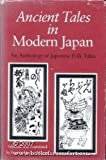 Ancient Tales in Modern Japan : An Anthology of Japanese Folktales, , 0253307104