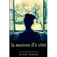 La maison d'à côté (Un mystère suspense psychologique Chloé Fine – Volume 1) (French Edition)