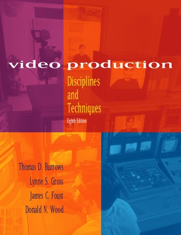 Video Production: Disciplines and Techniques by McGraw-Hill Humanities/Social Sciences/Languages