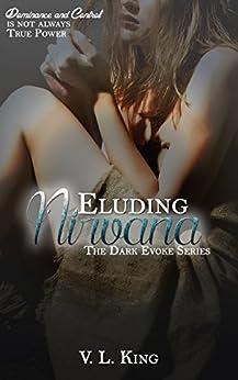 Eluding Nirvana (The Dark Evoke Series Book 2) by [King, V. L.]