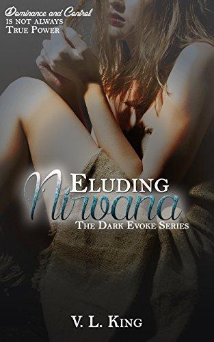 Eluding Nirvana (The Dark Evoke Series Book 2) - Evoke Series