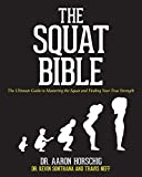 The Squat Bible: The Ultimate Guide to Mastering