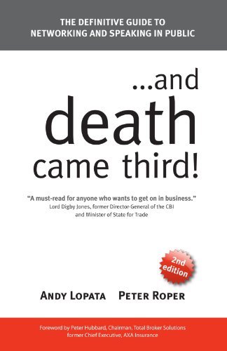 . . . and Death Came Third!: The Definitive Guide to Networking and Speaking in Public