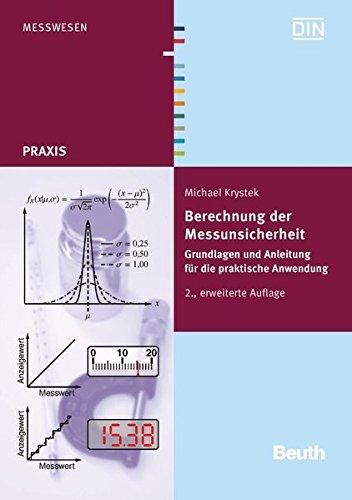 Berechnung der Messunsicherheit: Grundlagen und Anleitung für die praktische Anwendung (Beuth Praxis)