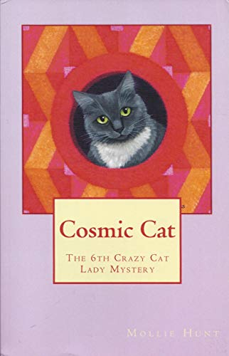 Cosmic Cat (Crazy Cat Lady series Book 6) by [Hunt, Mollie]