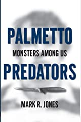 Palmetto Predators:: Monsters Among Us (True Crime) Paperback