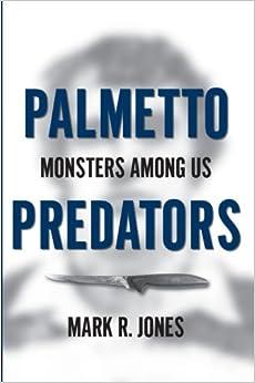 Palmetto Predators: Monsters Among Us (True Crime)