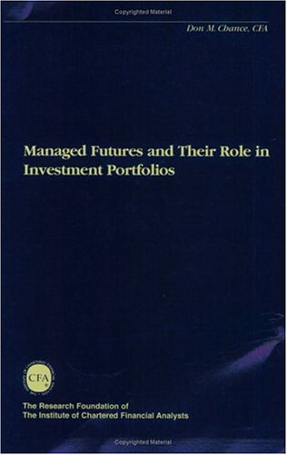 Managed Futures And Their Role In Investment Portfolios  The Research Foundation Of Aimr And Blackwell Series In Finance